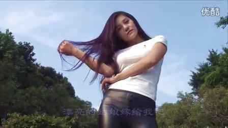 漂亮的姑娘嫁给我吧DJ舞曲_青春美少女1080P超清MV原创