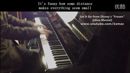 Let It Go 钢琴独奏版 by KZMAC 附谱 视频