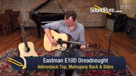 Eastman Dreadnought E20D vs E10D Comparison对比