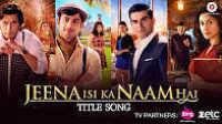 "[OST]""Jeena Isi Ka Naam Hai"" Title Song 2017 Hindi Movie Tamil Telugu_HD"