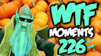 WTF Moments 226