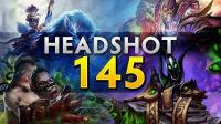 Dota 2 Headshot - Ep. 145