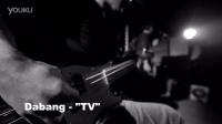"""DaBang - TV""全国巡演宣传片"