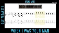 When I Was Your Man - Bruno Mars 吉他教程