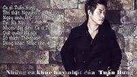 越南歌曲- Những Ca Khúc Hay Nhất Của- TUẤN HƯNG 2013