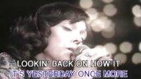 欧美经典怀旧- 卡朋特,Yesterday Once More,live (Karaoke,老胶片)