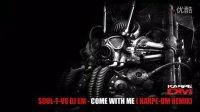 Soul-T vs Dj eM - Come With Me 《 Karpe-DM Remix 》