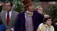 欢乐糖果屋威利旺卡和巧克力工厂片段 1971版老版查理和巧克力工厂WILLY WONKA