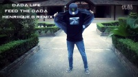 ▶ Dada Life - Feed The Dada (Henriique.G Remix)