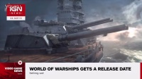 World of Warships Release Date Revealed - IGN News|IGNNews|150914