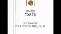 Yuval Yaron plays Eugène Ysaÿe Six Sonatas for Violin Solo, Op.27