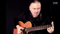 俄罗斯吉他指弹大师Igor Presnyakov超赞演绎10大电影主题曲