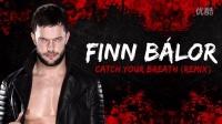 WWE2016芬巴洛尔Finn Bálor出场音乐