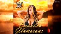 WWE Emmalina Theme Song《Glamorous》