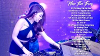 Si�u Ph�m 20 B�n Nh�c Tr� Remix T�m Tr�ng Bu�n Hay Nh�t 2017 - White Music