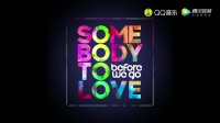 BEFORE WE GO - Somebody to Love (Radio Edit) (Cover Art Video)