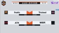 Tricked vs FNATIC ECS S8 第五周 BO3 第一场 10.31