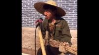 农民草根歌手演唱 震撼网络 不参加中国好声音可惜了。。。。。。