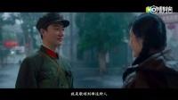 电影《芳华》终极版预告+偶像版预告